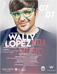 Wet Deck Summer Series 2013. Sponsored by Grey Goose presents: FAMILY MATTERS WALLY LOPEZ VIP TABLE RESERVATIONS AT vipwhappenings.barcelona@whotels.com - es-0707-498737-front