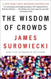 Wisdom of crowds (Jamie Surowiecki)