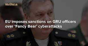 EU imposes sanctions on GRU officers over '<b>Fancy</b> Bear' cyberattacks