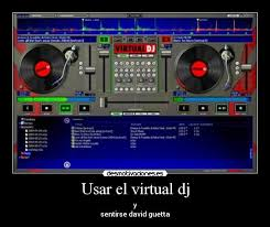 Usar el virtual dj | Desmotivaciones via Relatably.com