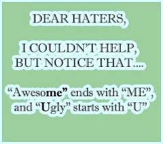 Funny Facebook Status: Dear haters funny facebook status update