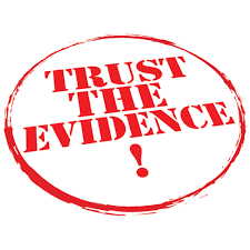 Trust the evidence