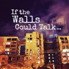 If the Walls Could Talk