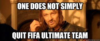 One does not simply quit fifa ultimate team - One Does Not Simply ... via Relatably.com