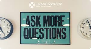 ask more questions than you answer career tip 17 careercoach this career coach tip encourages people to be curious and ask questions to engage people
