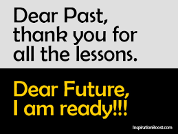 Past and Future Quotes | Inspiration Boost via Relatably.com