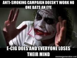 anti-smoking campaign doesn't work no one bats an eye e-cig does ... via Relatably.com