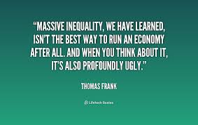 Massive inequality, we have learned, isn't the best way to run an ... via Relatably.com