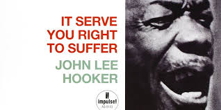 <b>John Lee Hooker</b>: It Serve You Right to Suffer Album Review ...