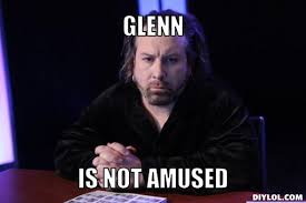 Unhappy Glenn Meme Generator - DIY LOL via Relatably.com