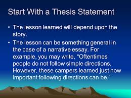 the middle school narrative essay it differs from a simple story  start with a thesis statement the lesson learned will depend upon the story the lesson