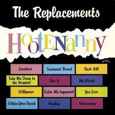 <b>Hootenanny</b> (The <b>Replacements</b> album) - Wikipedia