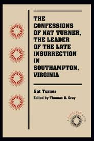best ideas about nat turner african american the confessions of nat turner the leader of the late insurrection in southampton va