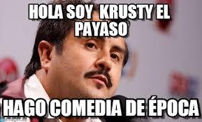 Hola Soy Krusty El Payaso - Rudy Rey meme on Memegen via Relatably.com