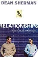 Relationships: The <b>Key to Love</b>, Sex, and Everything Else - Dean ...