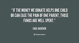 If the money we donate helps one child or can ease the pain of one ...