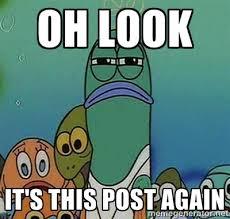 OH LOOK IT's this post again - Serious Fish Spongebob | Meme Generator via Relatably.com