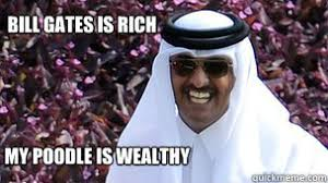 Bill Gates is rich My poodle is wealthy - Smug Sheikh - quickmeme via Relatably.com