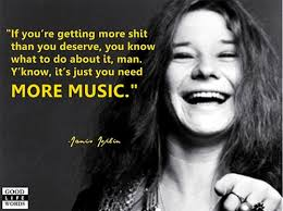Janis Joplin: News - Good Life Words via Relatably.com