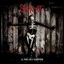 .<b>5: The</b> Gray Chapter by <b>Slipknot</b> on Spotify
