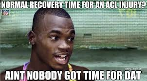 "NFL Memes on Twitter: ""Normal recovery time from a Torn ACL? http ... via Relatably.com"