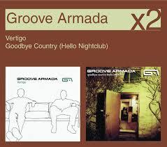 Vertigo / <b>Goodbye</b> Country (Hello Nightclub) by <b>Groove Armada</b> on ...