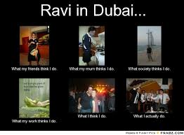 Ravi in Dubai...... - Meme Generator What i do via Relatably.com