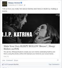 Sleepy-Hollow-FOX-Facebook-death-memes-Katrina-colorwebmag - COLOR via Relatably.com