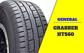 <b>General Grabber HTS60</b> Review: One of the Best Highway <b>Tires</b> ...