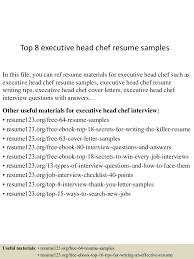 top8executiveheadchefresumesamples 150723074459 lva1 app6891 thumbnail 4 jpg cb 1437637560