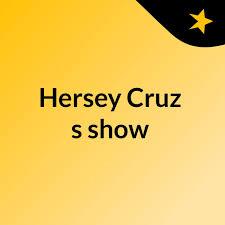 Hersey Cruz's show