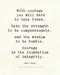 Courage Quotes. QuotesGram via Relatably.com
