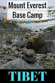best ideas about mount everest base camp mount a dream trip come true our to tibet and mount everest base camp