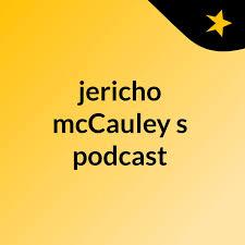 jericho mcCauley's podcast