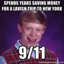 Bad Luck Brian M - spends years saving money for a lavish trip to ... via Relatably.com