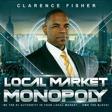 Local Market Monopoly Small Business Marketing Podcast: Digital Marketing Strategies for Businesses that Want to Dominate Your Local Market