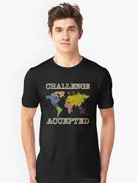"""'<b>Challenge Accepted</b>' Classical Education World Map "" T-shirt by ..."