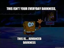 FNAF Advanced Darkness | Advanced Darkness | Know Your Meme via Relatably.com