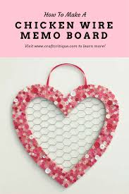 how to make a chicken wire memo board craft critique how to make a chicken wire memo board