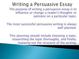 purpose of persuasive essaypurpose of a persuasive essay the persuasive essay a process approach  path purpose audience