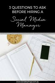 5 questions to ask before hiring a social media manager 5 questions to ask yourself before hiring a social media manager