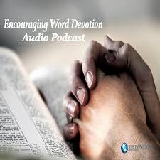 Encouraging Word Devotion Audio Podcast