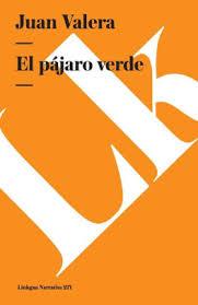<b>El</b> Pajaro Verde/ The Green Bird by <b>Juan Valera</b>, Paperback ...