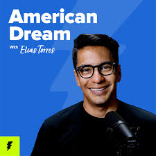 The American Dream with Elias Torres
