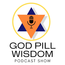 The God Pill Wisdom Show
