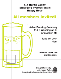 aia huron valley associate emerging professionals happy hour please accept our invitation to join your fellow huron valley ep and associate members at arbor brewing company by the dartboards at our happy hour for