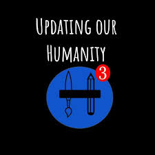 Updating our Humanity