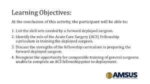 training the forward deployed surgeon is acs fellowship the 3 learning