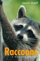 <b>Raccoons</b>: A Natural History - Samuel I. Zeveloff - Google Books
