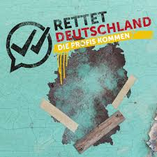 Rettet Deutschland – die Profis kommen